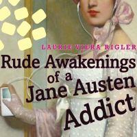 Rude Awakenings of A Jane Austen Addict
