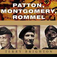 Patton, Montgomery, Rommel