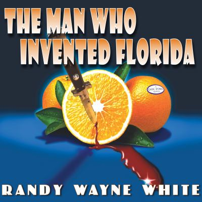 Cover image for The Man Who Invented Florida
