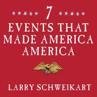 7 Events That Made America America
