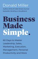 Business made simple : sixty days to master leadership, communication, sales, and more