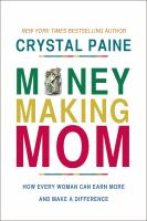 The Money-Making Mom : How Every Woman Can Earn More and Make A Difference