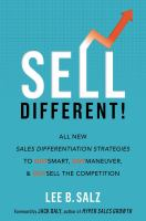 Sell different! all new sales differentiation strategies to outsmart, outmaneuver, & outsell the competition