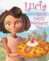 Lucia and the Razzly Dazzly Wemberry Pies