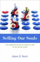 Selling our souls : the commodification of hospital care in the United States