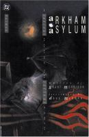 Arkham Asylum : a serious house on serious earth