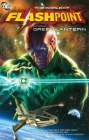 FLASHPOINT: THE WORLD OF FLASHPOINT FEATURING GREEN LANTERN [graphic Novel]