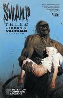 Swamp Thing By Brian K. Vaughan