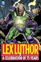 Lex Luthor, A Celebration of 75 Years