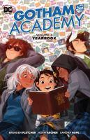 Gotham Academy. Volume 3, Yearbook