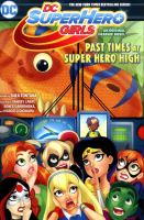DC Super Hero Girls. Past times at Super Hero High a graphic novel