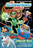 Dc Super Hero Girls - Spaced Out