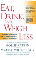 Eat, Drink, & Weigh Less