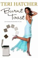 Burnt Toast and Other Philosophies of Life