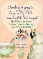 Somebody Is Going to Die If Lilly Beth Doesn't Catch That Bouquet