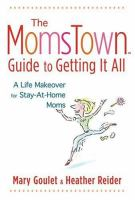 The MomsTown Guide to Getting It All