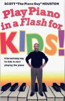 Play Piano in A Flash-- for Kids!