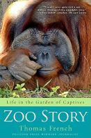 Zoo story : life in the garden of captives