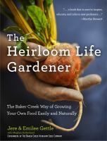 The Heirloom Life Gardener