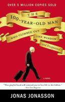 100-Year-Old Man who Climbed Out the Window and Disappeared, by Jonas Jonasson