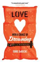 Love with a chance of drowning : a memoir