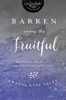 Barren Among the Fruitful