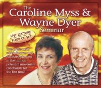 The Caroline Myss & Wayne Dyer Seminar