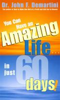 You Can Have An Amazing Life-- in Just 60 Days!