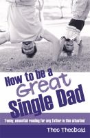 How to Be A Great Single Dad