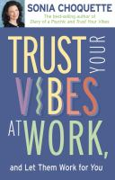 Trust your Vibes at Work, and Let Them Work for You