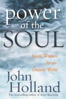 Power Of The Soul : Inside Wisdom For An Outside World