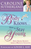 The Body Knows-- How to Stay Young