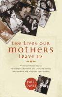 The Lives Our Mothers Leave Us