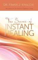 The Secret of Instant Healing