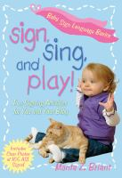Sign, Sing, and Play!