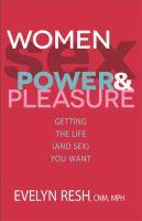 Women, Sex, Power, and Pleasure