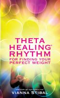 ThetaHealing rhythm : for finding your perfect weight