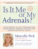 Is it me or my adrenals? : your proven 30-day program for overcoming adrenal fatigue and feeling fantastic again