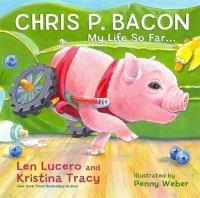 Chris P. Bacon My Life So Far