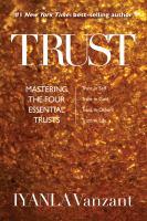 Trust : Mastering the Four Essential Trusts: Trust in Self, Trust in God, Trust in Others, Trust in Life