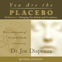 You are the placebo. Meditation 2, Changing one belief and perception