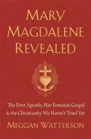 Mary Magdalene Revealed
