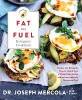 Fat for Fuel Ketogenic Cookbook