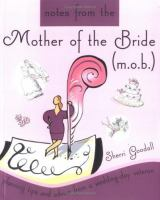 Notes From the Mother of the Bride (M.O.B.)