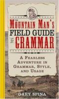 The Mountain Man's Field Guide to Grammar
