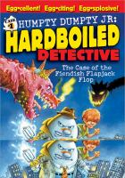 Humpty Dumpty Jr., Hardboiled Detective, in the Case of the Fiendish Flapjack Flop
