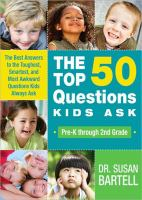 The Top 50 Questions Kids Ask (pre-K Through 2nd Grade)