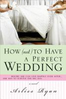 How (not) to Have A Perfect Wedding