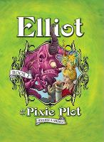 Elliot and the Pixie Plot