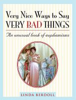 Very Nice Ways to Say Very Bad Things